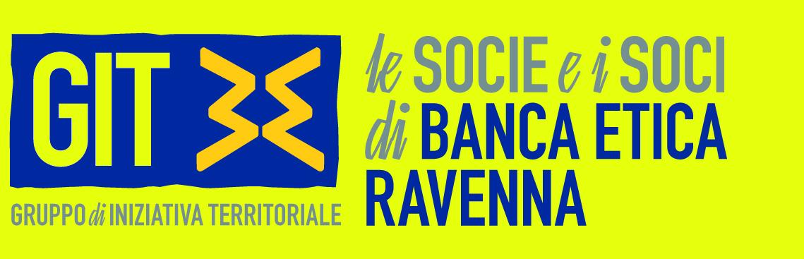 ASSEMBLEA DEI SOCI DI BANCA ETICA DELLA PROVINCIA DI RAVENNA